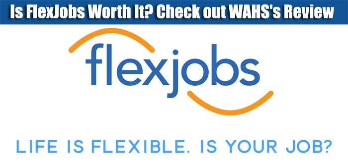 FlexJobs: A Review of the FlexJob Work-At-Home Job Database