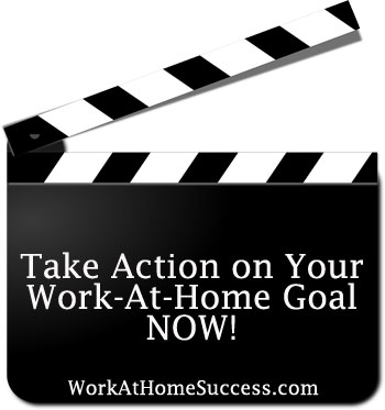 Take Action on Your Work-At-Home Goal