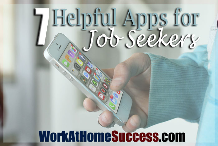 7 Helpful Apps for Work-At-Home Job Seekers