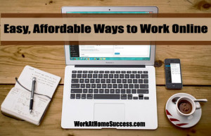 Easy Affordable Ways to Work Online