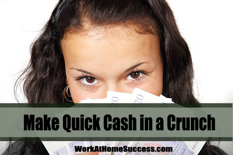 Make Quick Cash in a Crunch