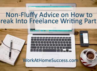 Non-Fluffy Advice on How to Break Into Freelance Writing Part 2