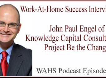 Work-At-Home Success Interview with John Paul Engel of Knowledge Capital Consulting