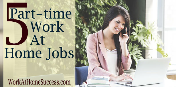 5 Part Time Work-At-Home Jobs