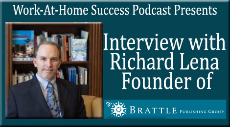 Interview with Home Based Business Owner Richard Lena of Brattle Publishing