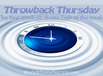 Throwback Thursday: Best Work-At-Home Info Over the Last Week