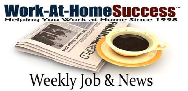 Work At Home Success Weekly Jobs and News