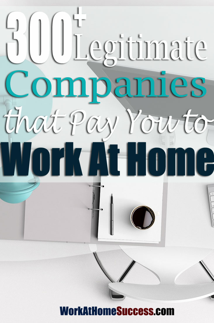 300+ Legitimate Companies that Will Pay You to Work At Home