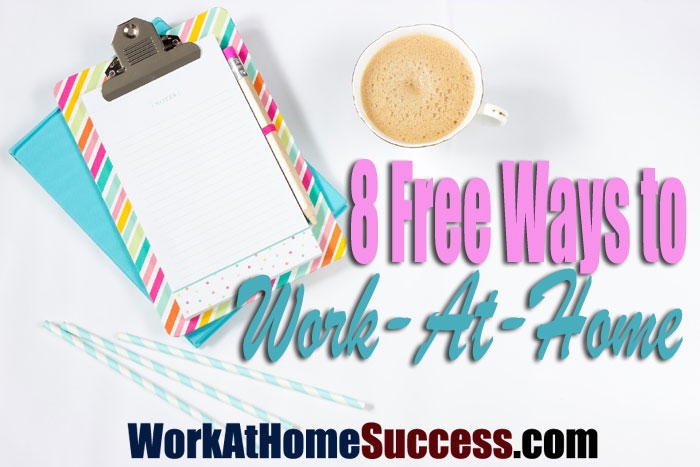 8 Free Ways to Work At Home