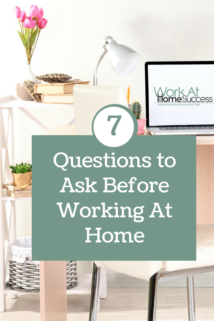 Are you ready to work at home? Answer these 7 questions to make sure you're prepared and ready to work from home.
