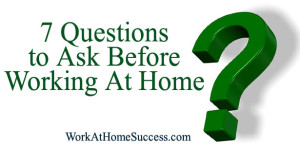 7 Questions to Ask Before You Work At Home