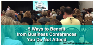 Benefit from Business Conferences without Attending