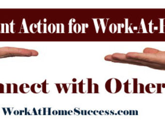 Important Action for Work-At-Home Success: Connect with Others