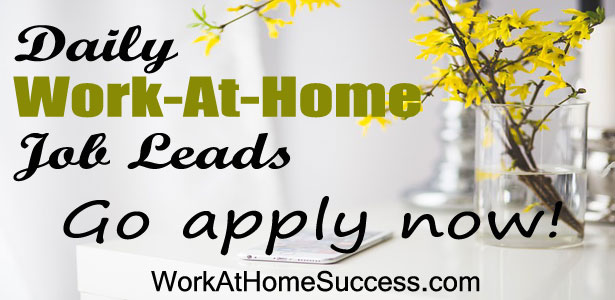 Daily Work-At-Home Job Leads at WorkAtHomeSuccess.com