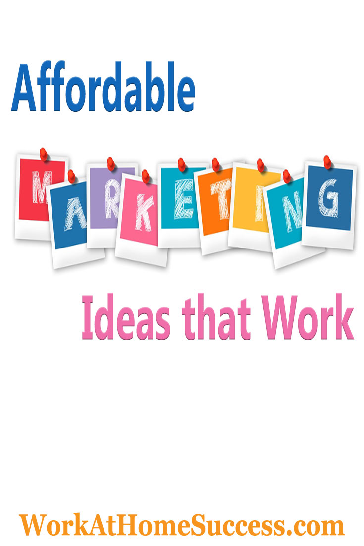 Affordable Marketing Ideas that Work