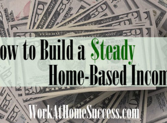 How to Build a Steady Home-Based Income