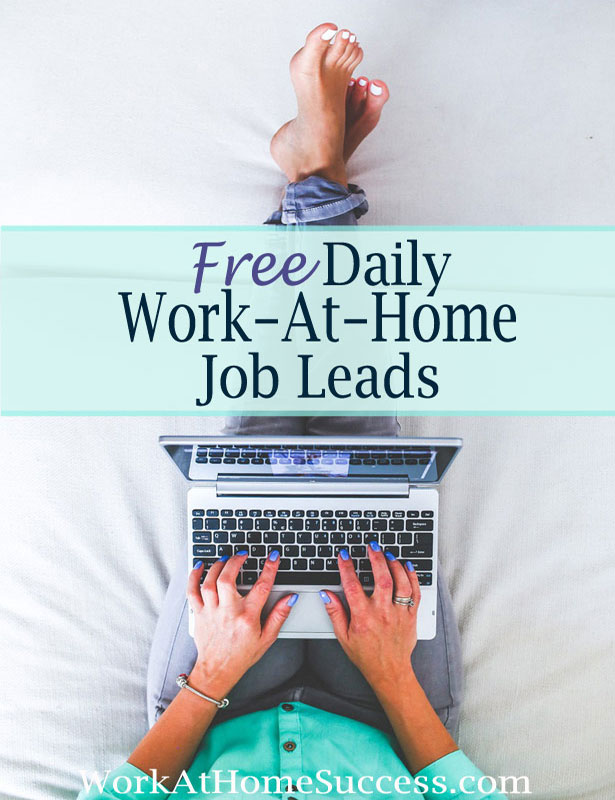 Daily Work-At-Home Job Leads at Work-At-Home Success
