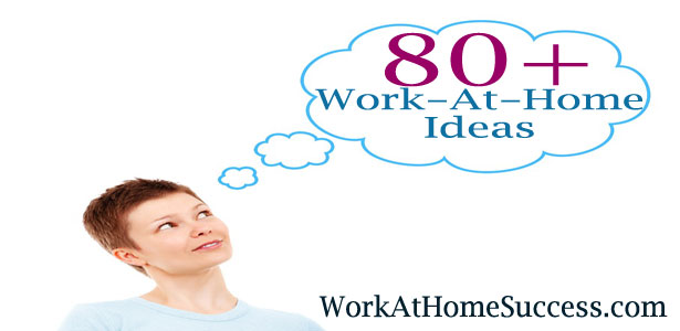80+ Work-At-Home Ideas