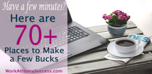 70+ Places to Make a Few Bucks from Home