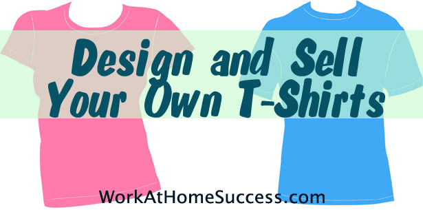 Design and Sell Your Own T-Shirts