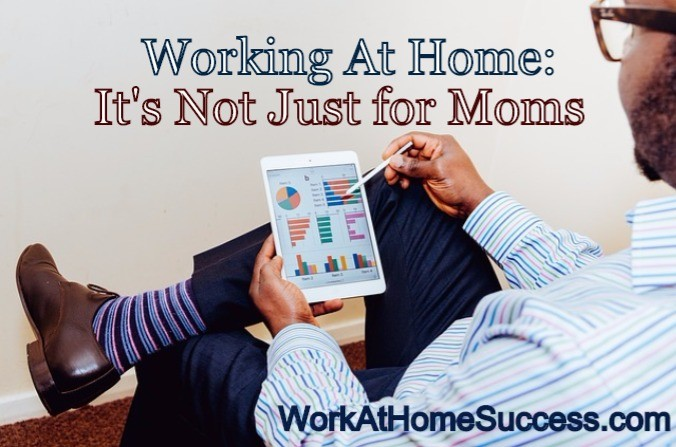 Working At Home: Not Just for Moms