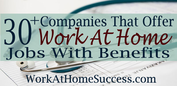 companies that offer work from home jobs 30 companies that offer work from home jobs with benefits 6465