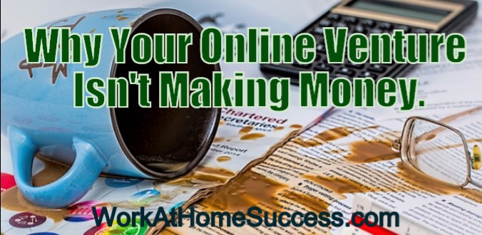 Why Your Online Venture Isn't Making Money