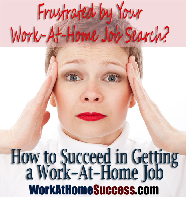 Frustrated by Your Work-At-Home Job Search? How Succeed in Getting a WAH Job
