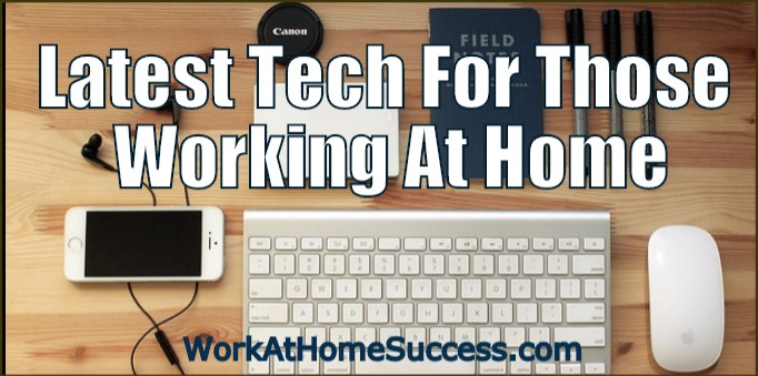 Latest Tech for Those Working At Home