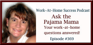 Ask the Pajama Mama: Your Work-At-Home Questions Asnwered