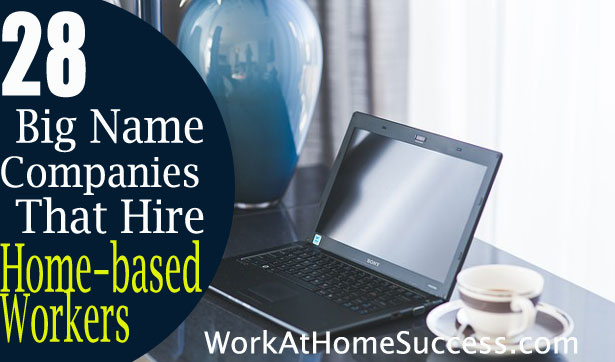28 Big Name Companies that Hire Home Based Workers