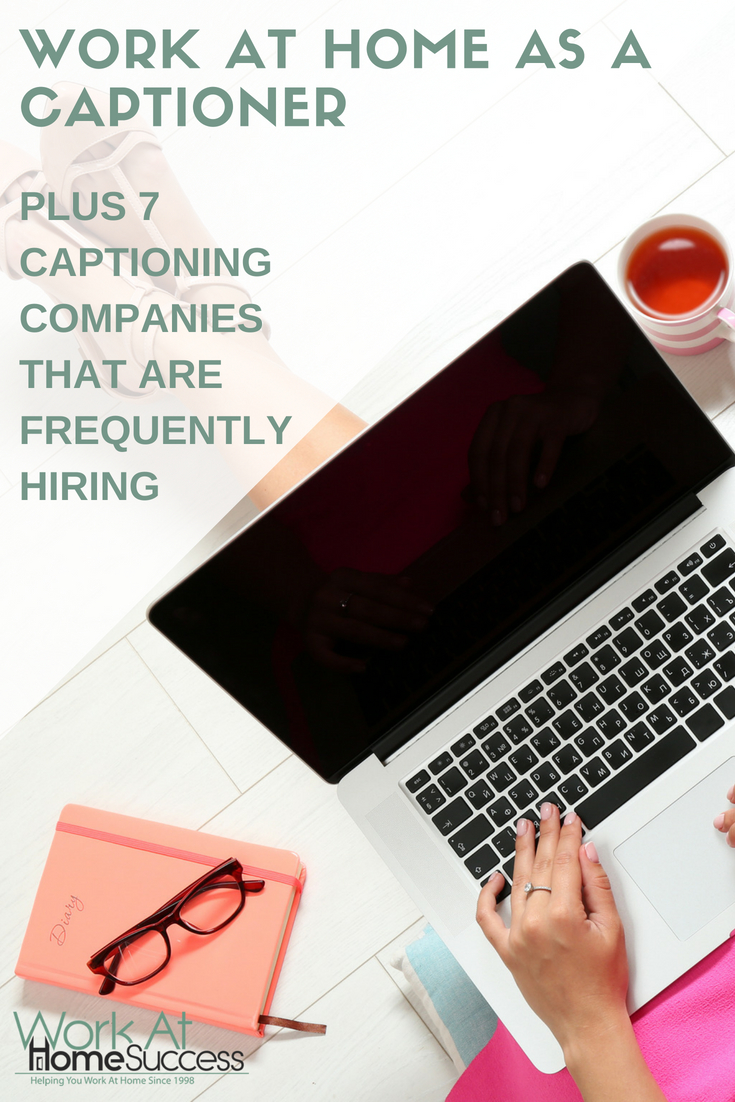 Get paid up to $75 per hour to transcribe TV shows, video or audio.  Info about work at home in captioning, plus a list of companies that hire captionists.