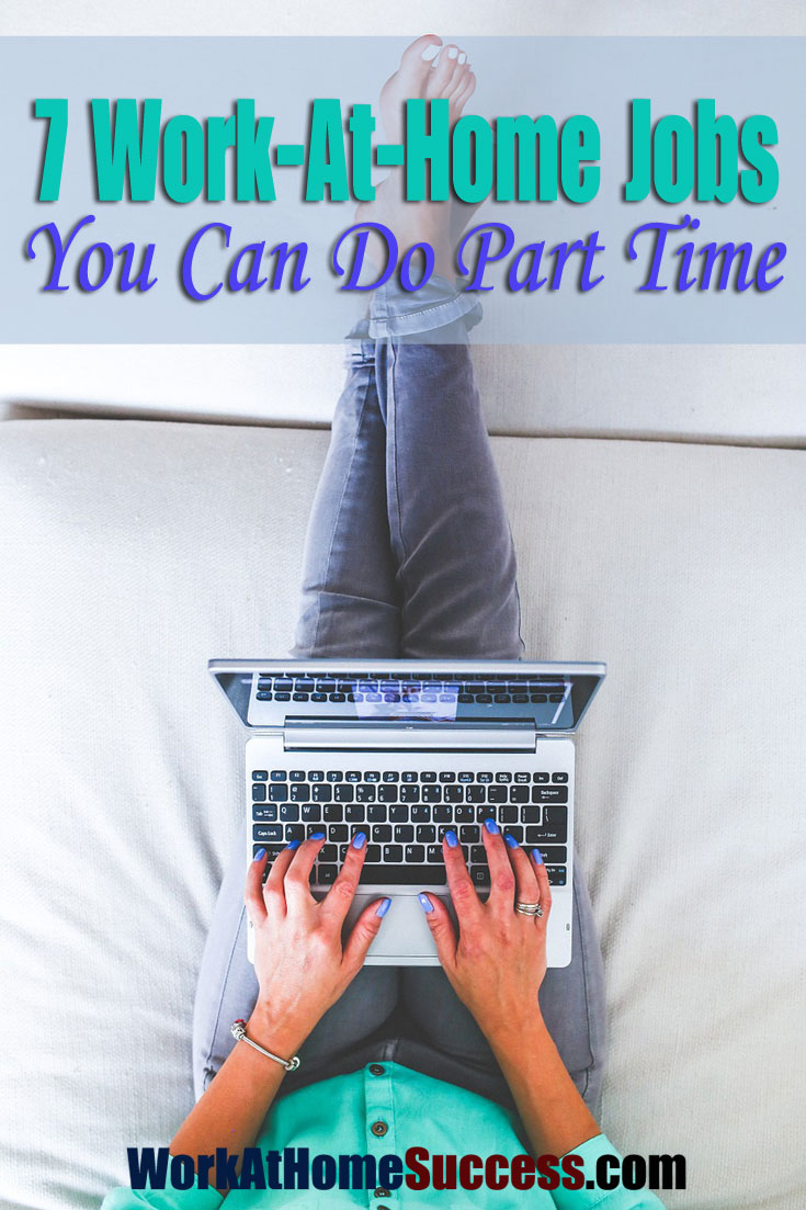 7 Work At Home Jobs You Can Do Part-Time