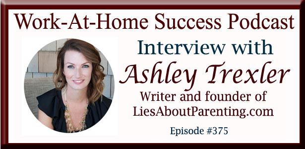 Ashley Trexler, Writer and Founder of LiesAboutParenting.com