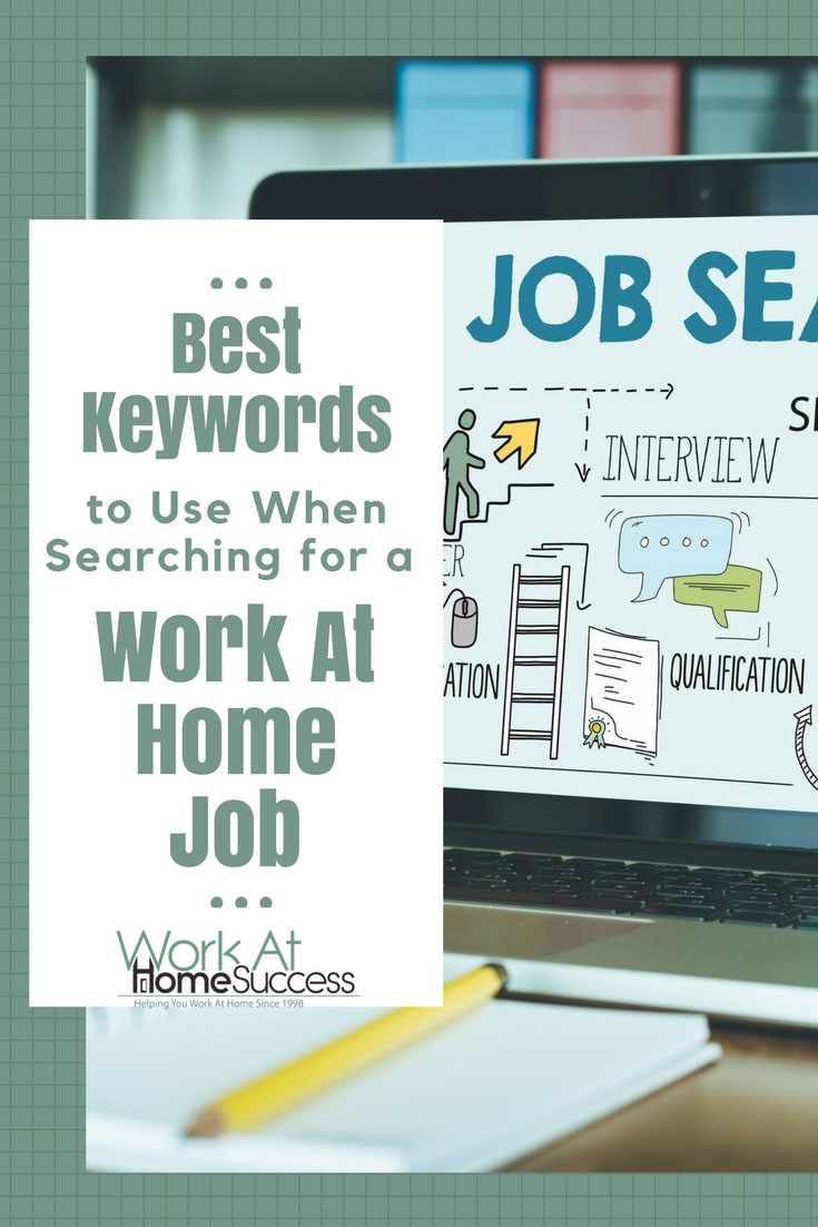 Don't miss these top keywords to use to find legitimate work-at-home jobs.