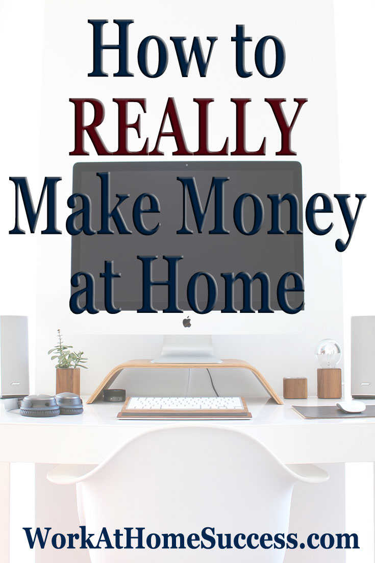 How to REALLY Make Money From Home