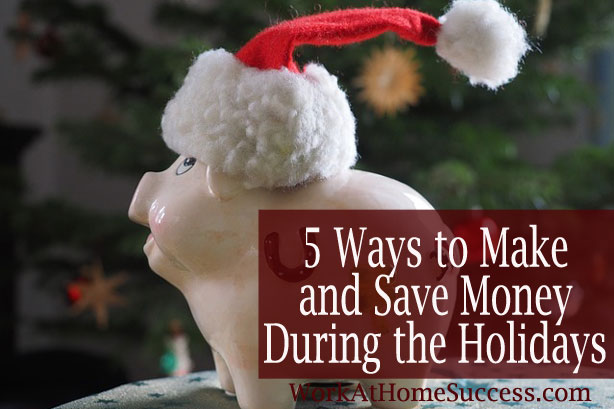 Make and Save Money During the Holidays