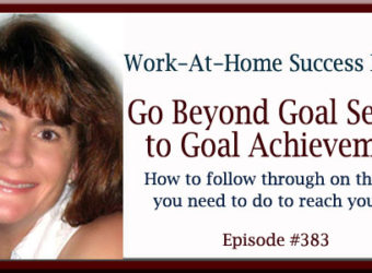 Go Beyond Goal Setting to Goal Achievement