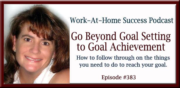 Go Beyond Goal Setting to Goal Achievement