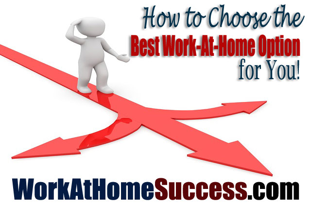 How to Choose the Best Work-At-Home Option for You