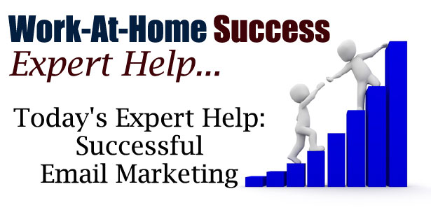 Work-At-Home Success Expert Help: Email Marketing