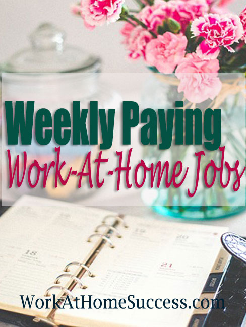 Weekly Paying Work-At-Home Jobs