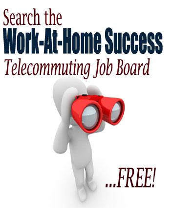 Work-At-Home Success Telecommuting Job Board
