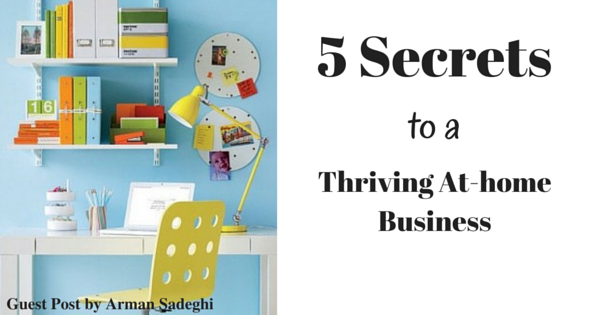 5 Secrets to a Thriving At-home Business