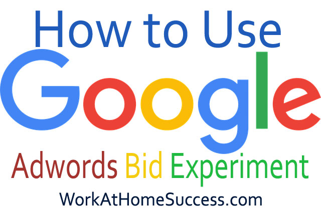 How to Use Google Adwords Bid Experiment