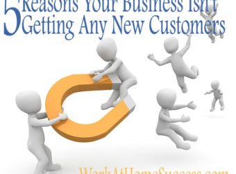 5 Reasons Your Business Ins't getting Customers