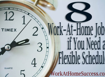 8 Work-at-Home Jobs if You Need a Flexible Schedule