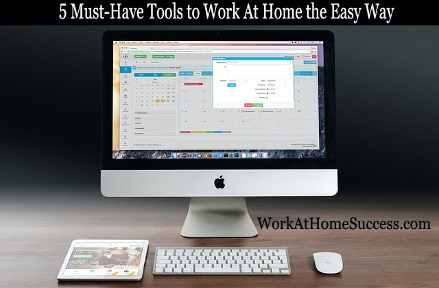 5 Must-Have Tools to Work At Home the Easy Way