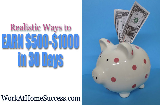 Realistic Ways to Make $500-$1000 in 30 Days