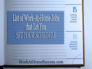 List of Work-At-Home Jobs that Let You Set Your Schedule